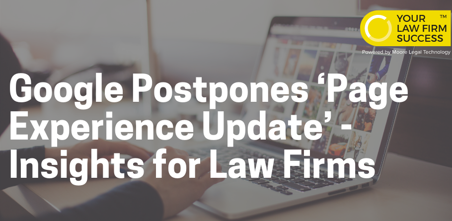 Google Page Experience Update Postponed Law Firm Website Insights