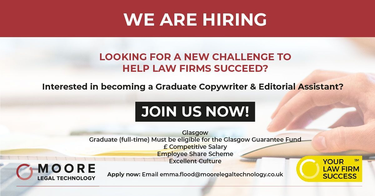 Fantastic New Graduate Copywriter Opportunity at Moore Legal Technology (Closing Date Fri 6th July 2018)