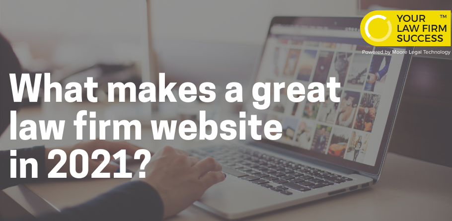 what makes a great law firm website 2021